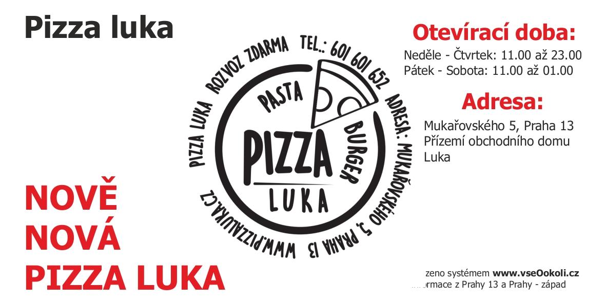 Nově otevřená pizzerie na Lukách, kousek od metra B - Luka a autobusové stanice Luka.