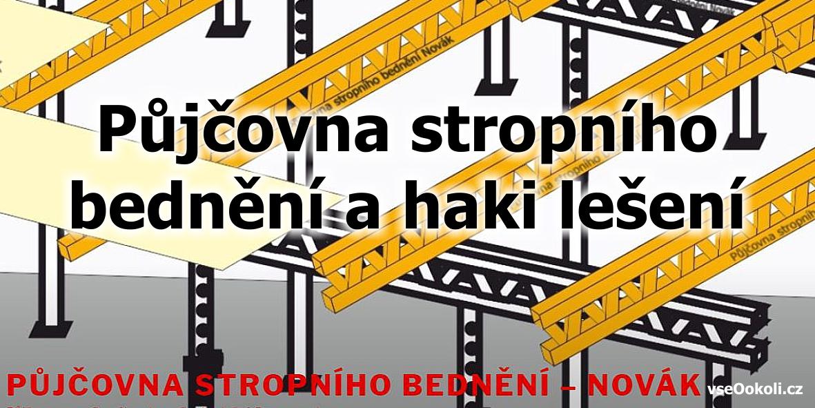 Stropní bednění a Haki lešení půjčovna na stavbu stropu. Praha 13, Praha - západ, Praha 5 stropní bednění.
