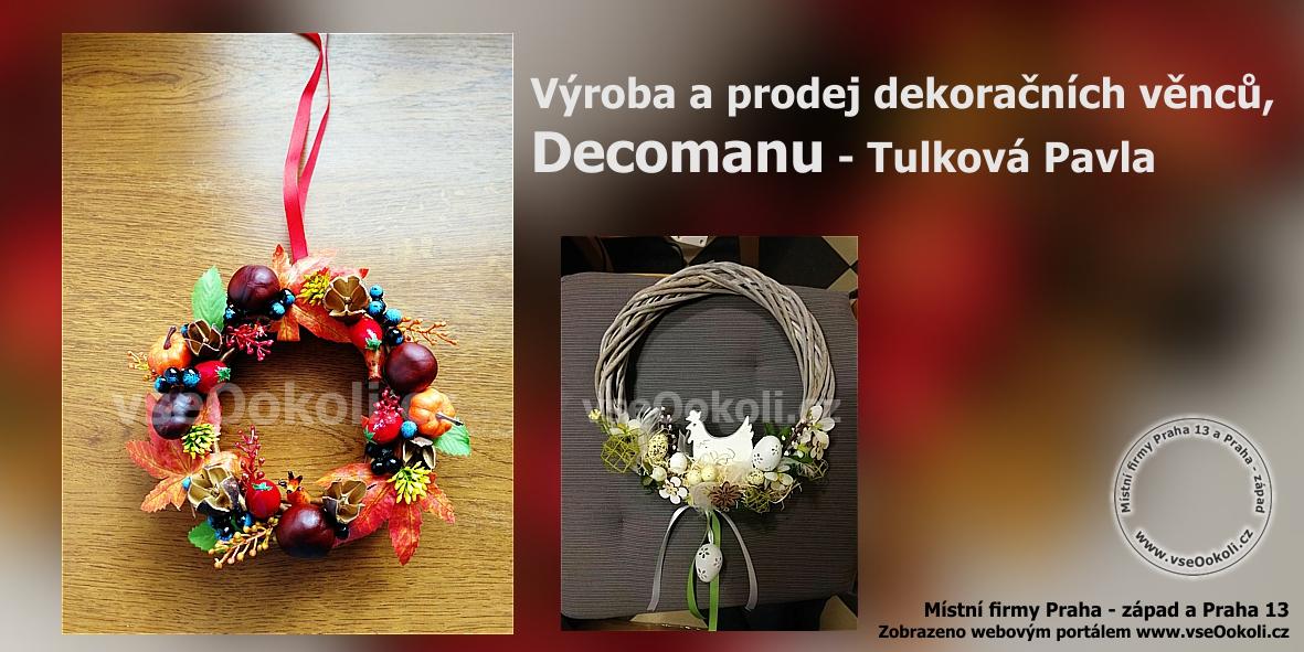 Decomanu - Tulková Pavla, ruční výroba na Praze - západ apodle vašich představ. Vánoční věnce Praha - západ.